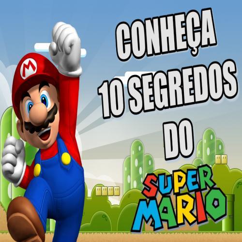 10 segredos do Super Mario que você não sabia que existia