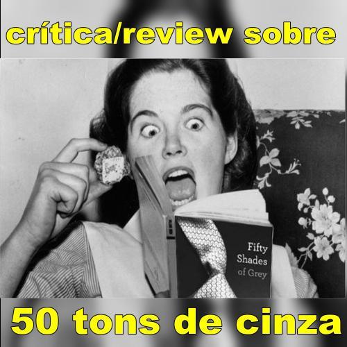 A Critica e o mistério sobre 50 tons de cinza