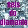 Reis do diamante