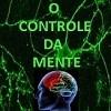 O Controle da Mente